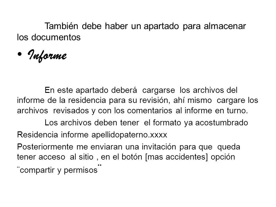 Informe También debe haber un apartado para almacenar los documentos