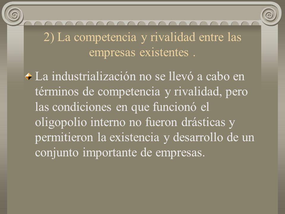 2) La competencia y rivalidad entre las empresas existentes .