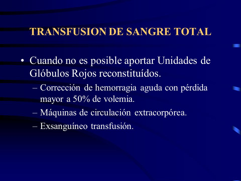 TRANSFUSION DE SANGRE TOTAL