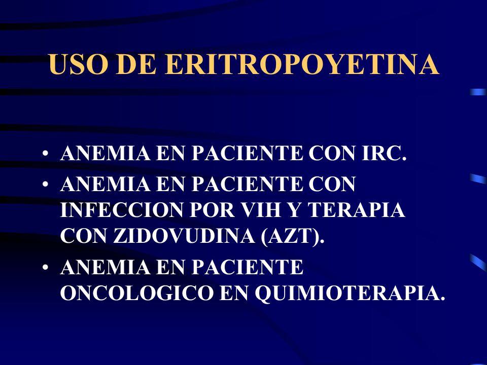 USO DE ERITROPOYETINA ANEMIA EN PACIENTE CON IRC.