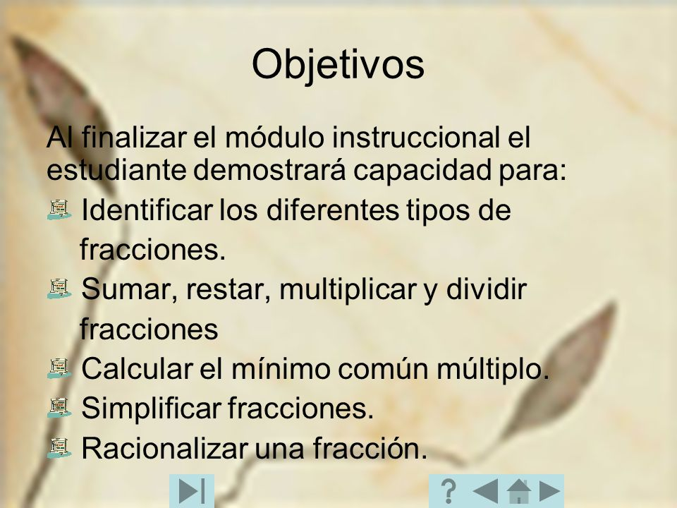 Objetivos Al finalizar el módulo instruccional el estudiante demostrará capacidad para: Identificar los diferentes tipos de.