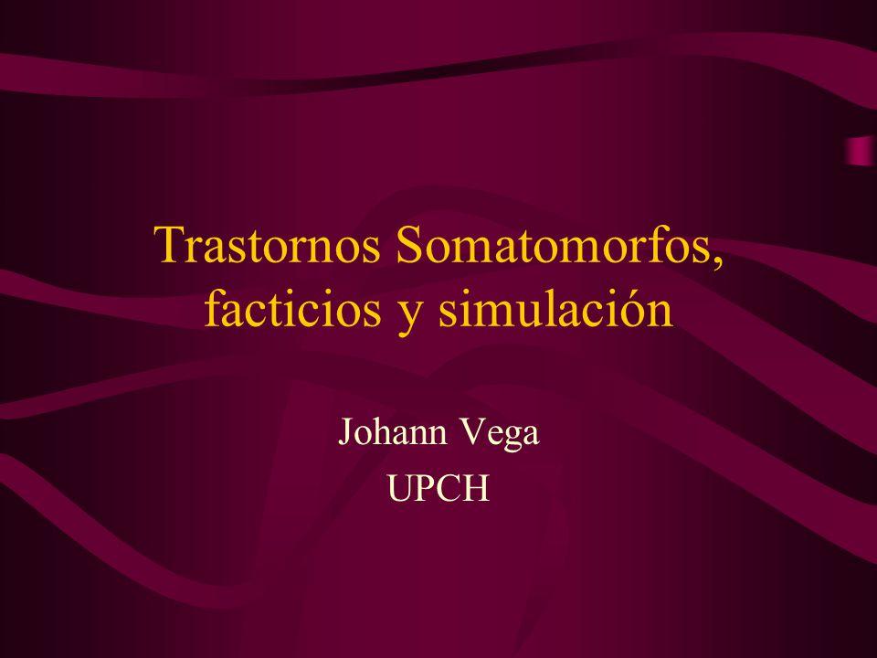 Trastornos Somatomorfos, facticios y simulación