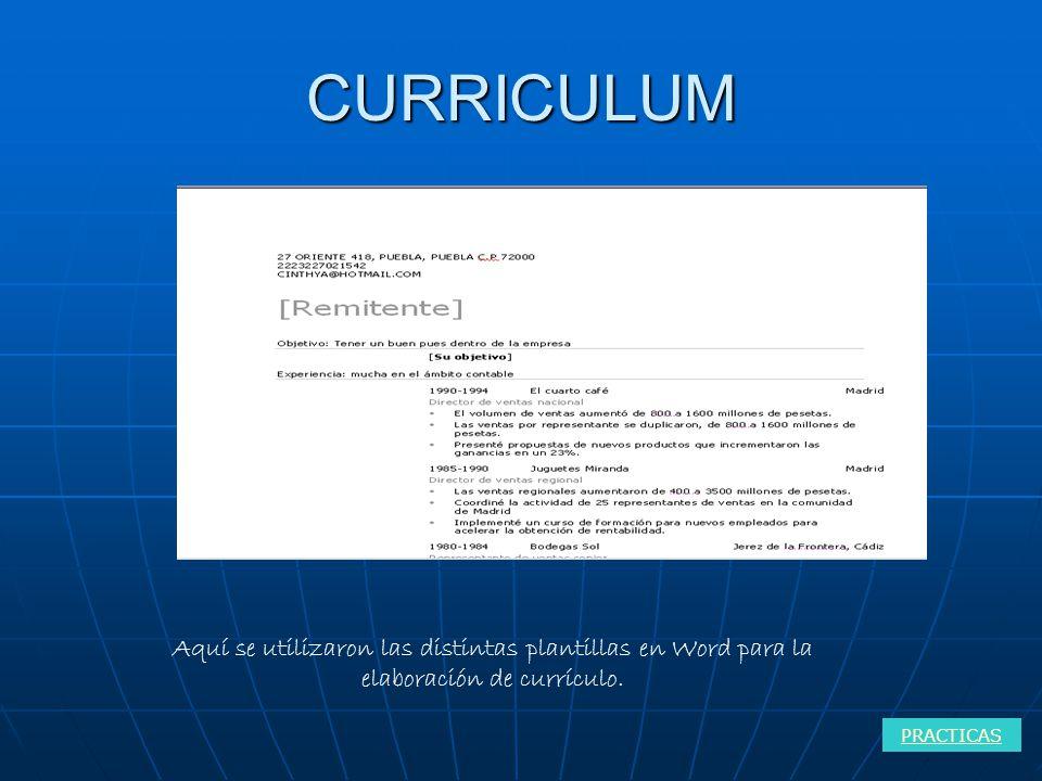 CURRICULUM Aquí se utilizaron las distintas plantillas en Word para la elaboración de currículo.