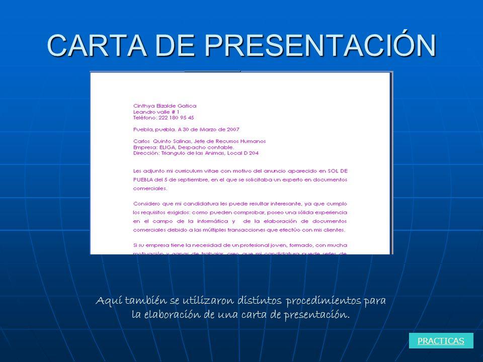 CARTA DE PRESENTACIÓN Aquí también se utilizaron distintos procedimientos para la elaboración de una carta de presentación.