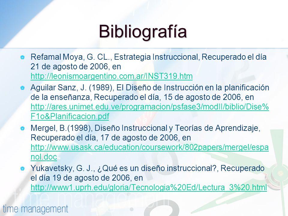 Bibliografía Refamal Moya, G. CL., Estrategia Instruccional, Recuperado el día 21 de agosto de 2006, en http://leonismoargentino.com.ar/INST319.htm.