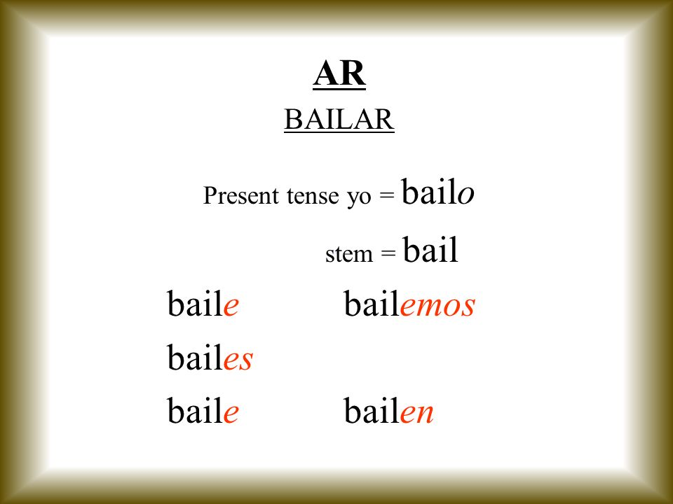 Present tense yo = bailo
