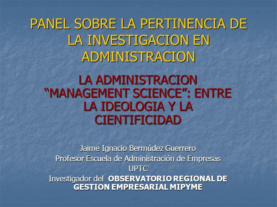 PANEL SOBRE LA PERTINENCIA DE LA INVESTIGACION EN ADMINISTRACION