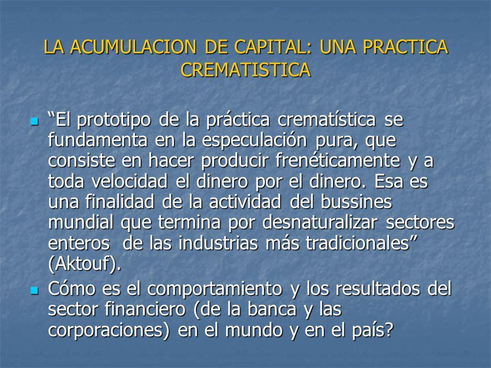 LA ACUMULACION DE CAPITAL: UNA PRACTICA CREMATISTICA