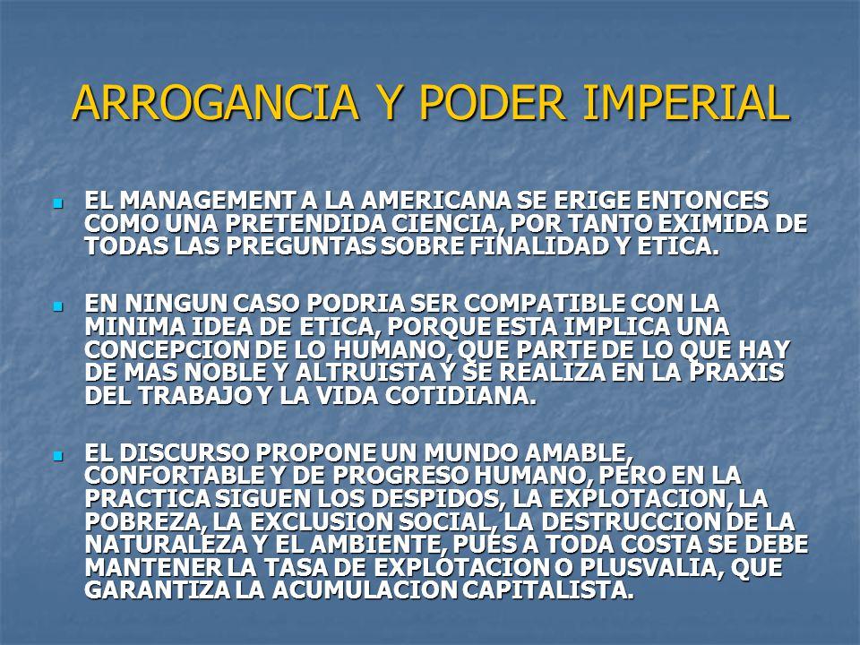 ARROGANCIA Y PODER IMPERIAL