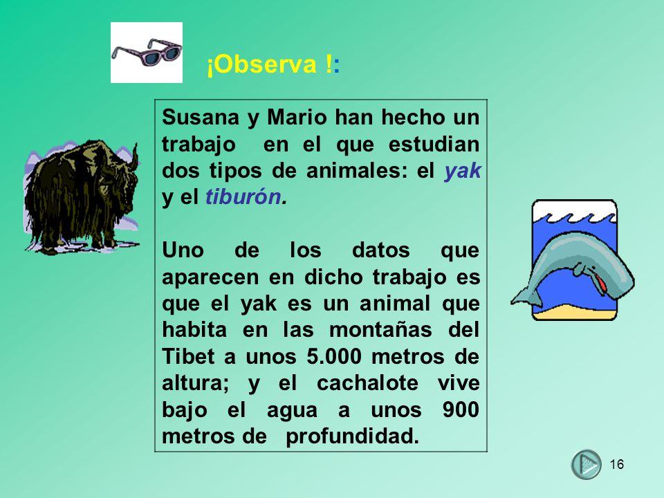 ¡Observa !: Susana y Mario han hecho un trabajo en el que estudian dos tipos de animales: el yak y el tiburón.