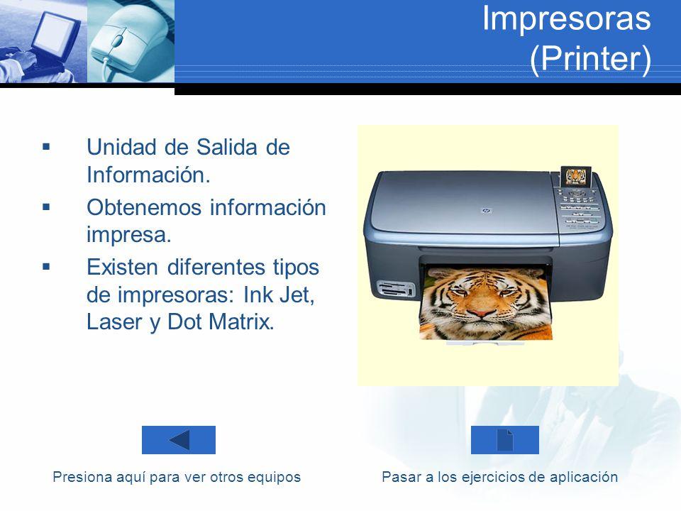 Impresoras (Printer) Unidad de Salida de Información.
