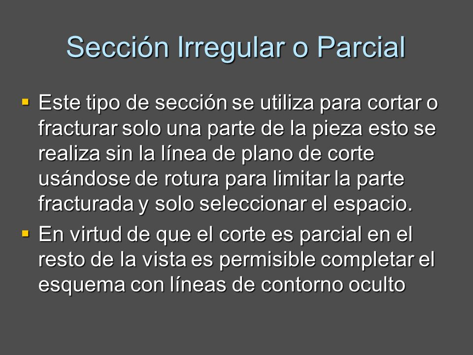 Sección Irregular o Parcial