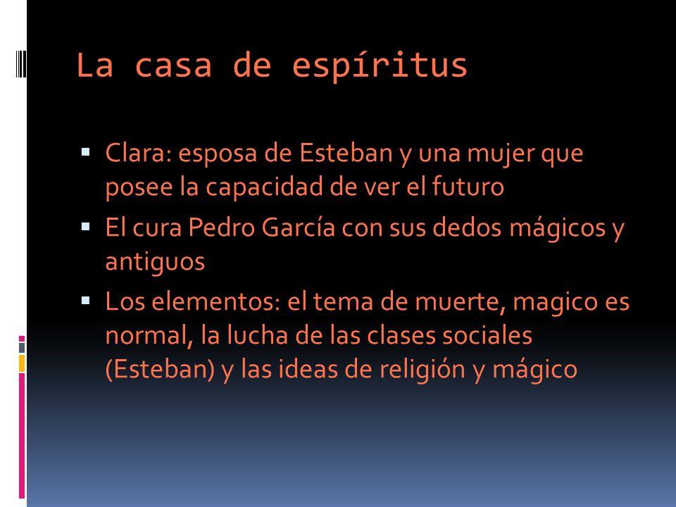 La casa de espíritus Clara: esposa de Esteban y una mujer que posee la capacidad de ver el futuro.