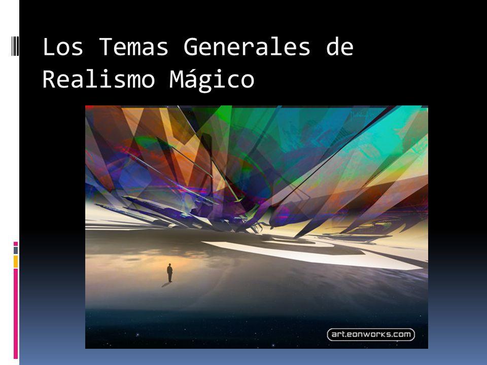 Los Temas Generales de Realismo Mágico