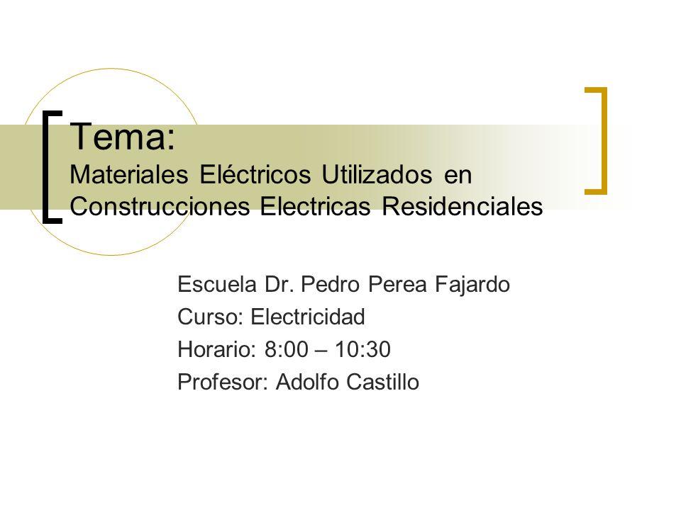 Tema: Materiales Eléctricos Utilizados en Construcciones Electricas Residenciales