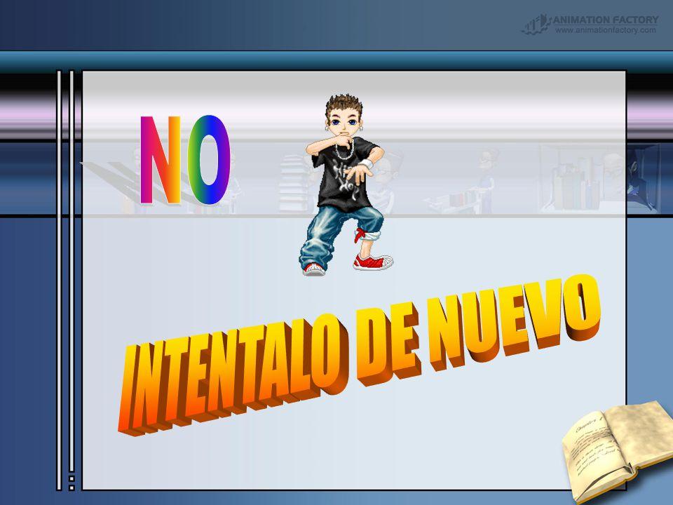 NO INTENTALO DE NUEVO