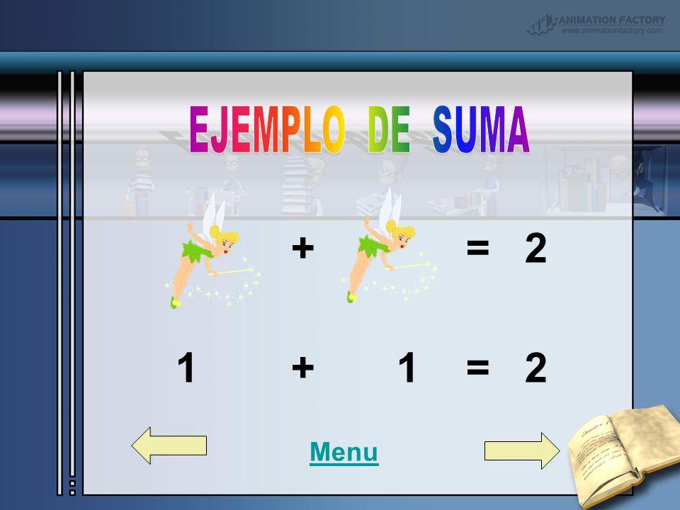 + = 2 1 + 1 = 2 EJEMPLO DE SUMA Menu