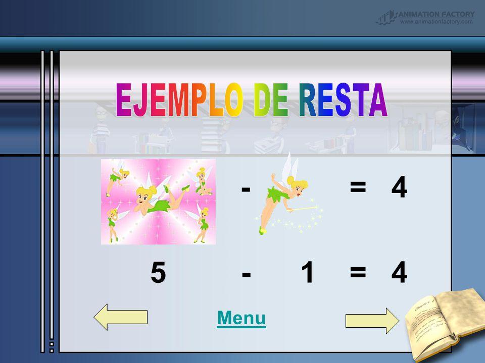 - = 4 5 - 1 = 4 EJEMPLO DE RESTA Menu