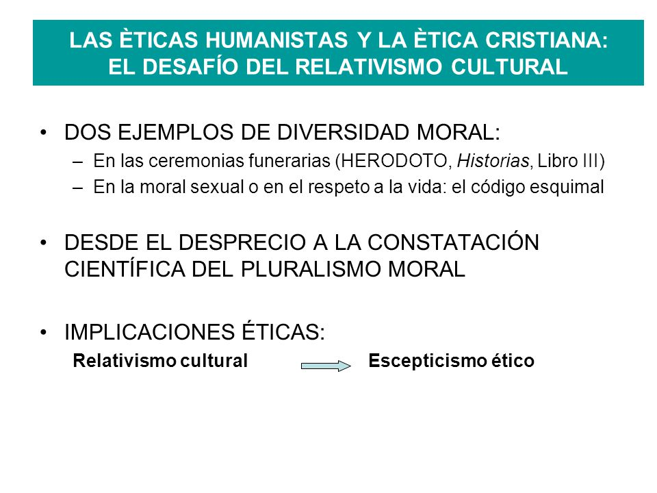 DOS EJEMPLOS DE DIVERSIDAD MORAL: