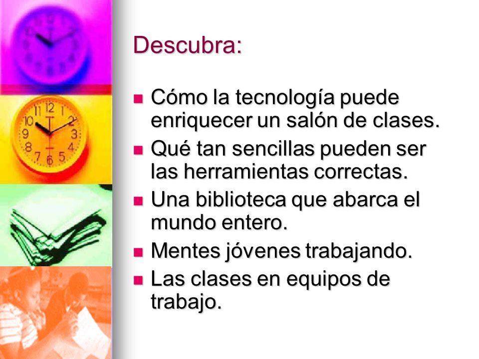 Descubra: Cómo la tecnología puede enriquecer un salón de clases.