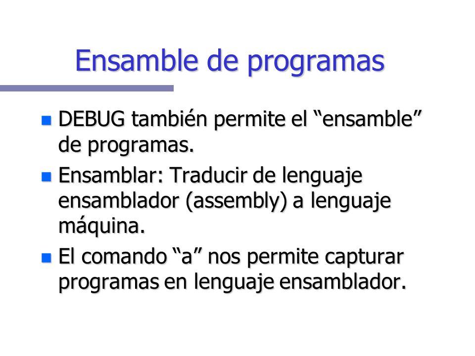 Ensamble de programas DEBUG también permite el ensamble de programas.