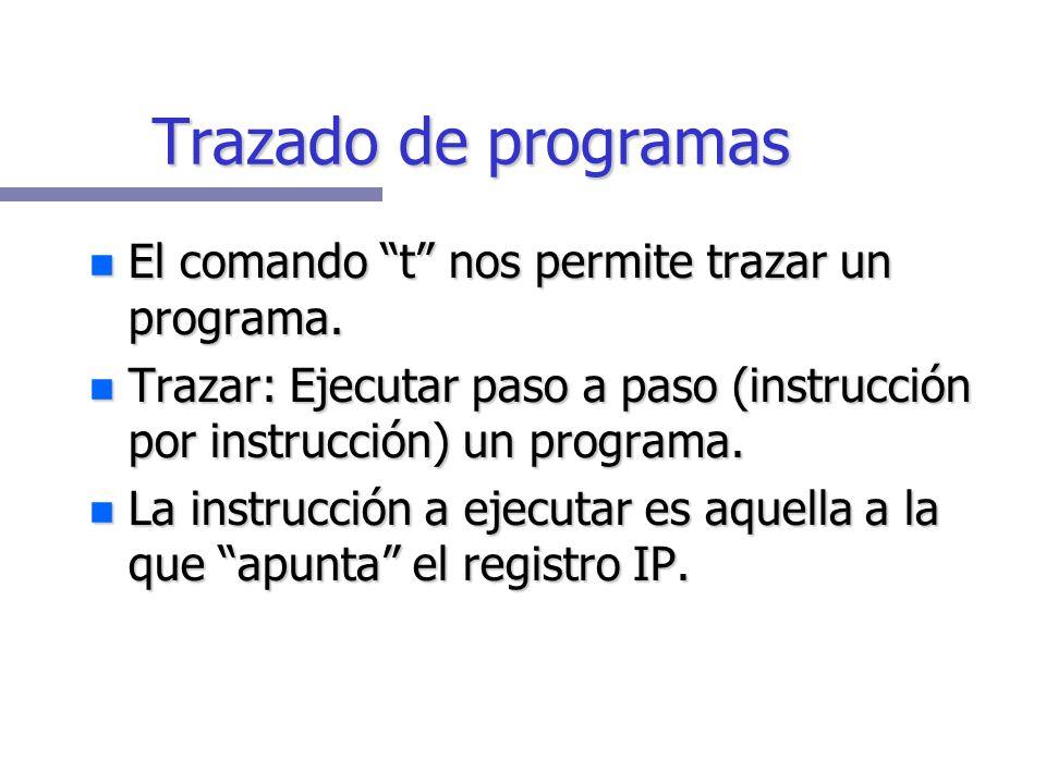 Trazado de programas El comando t nos permite trazar un programa.