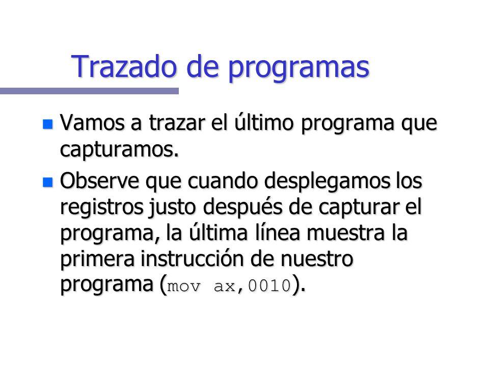 Trazado de programas Vamos a trazar el último programa que capturamos.