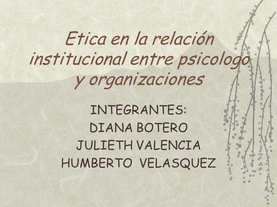 Etica en la relación institucional entre psicologo y organizaciones
