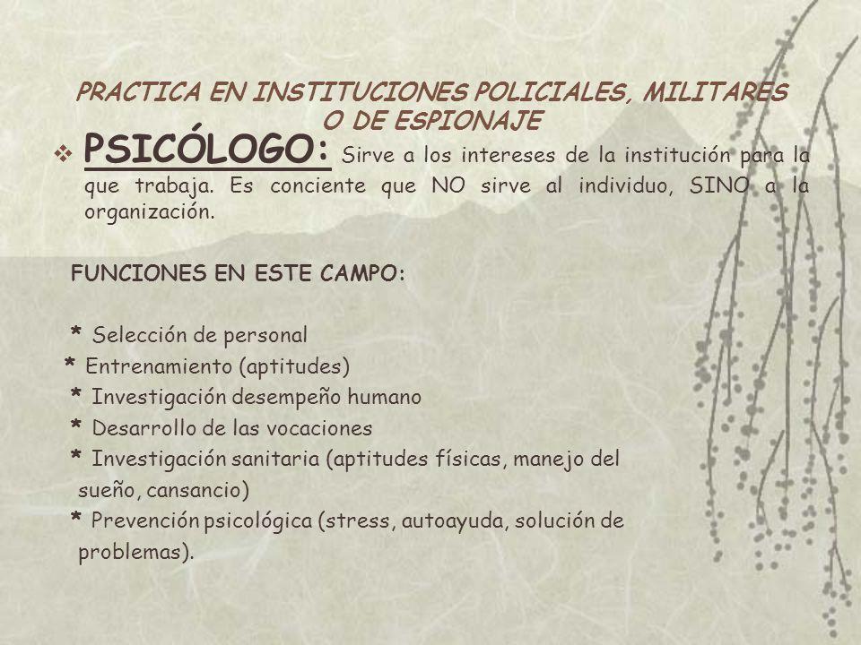 PRACTICA EN INSTITUCIONES POLICIALES, MILITARES O DE ESPIONAJE