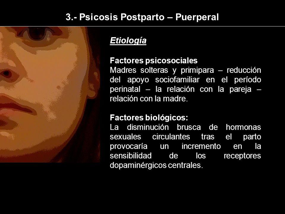 3.- Psicosis Postparto – Puerperal