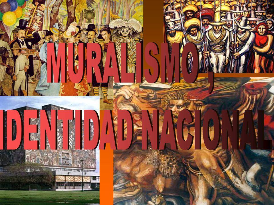 MURALISMO , IDENTIDAD NACIONAL