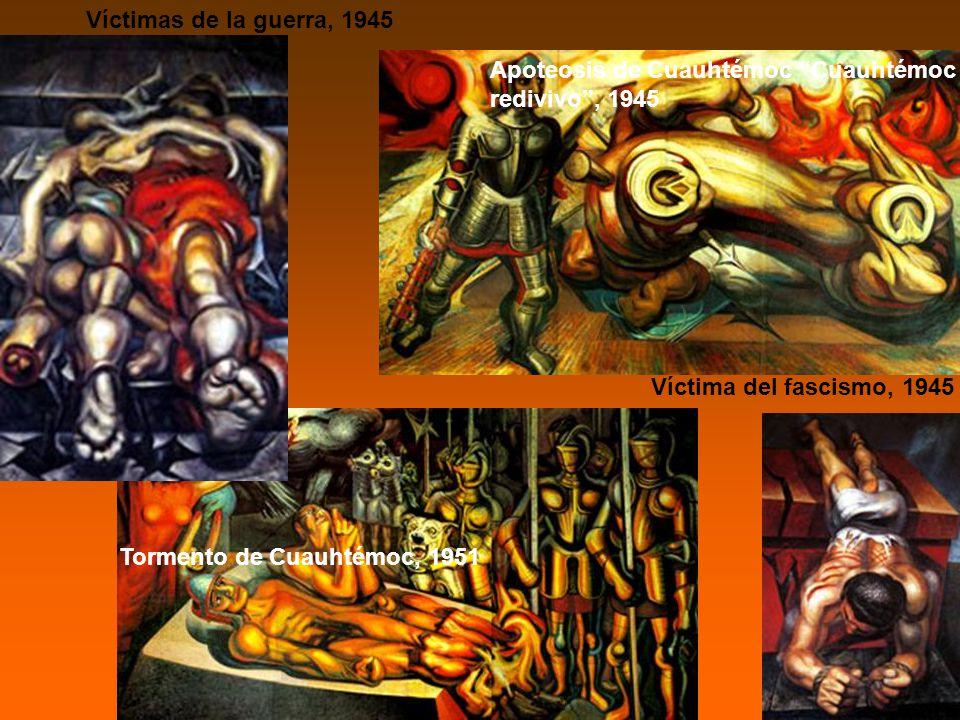 Víctimas de la guerra, 1945 Apoteosis de Cuauhtémoc Cuauhtémoc redivivo , 1945.