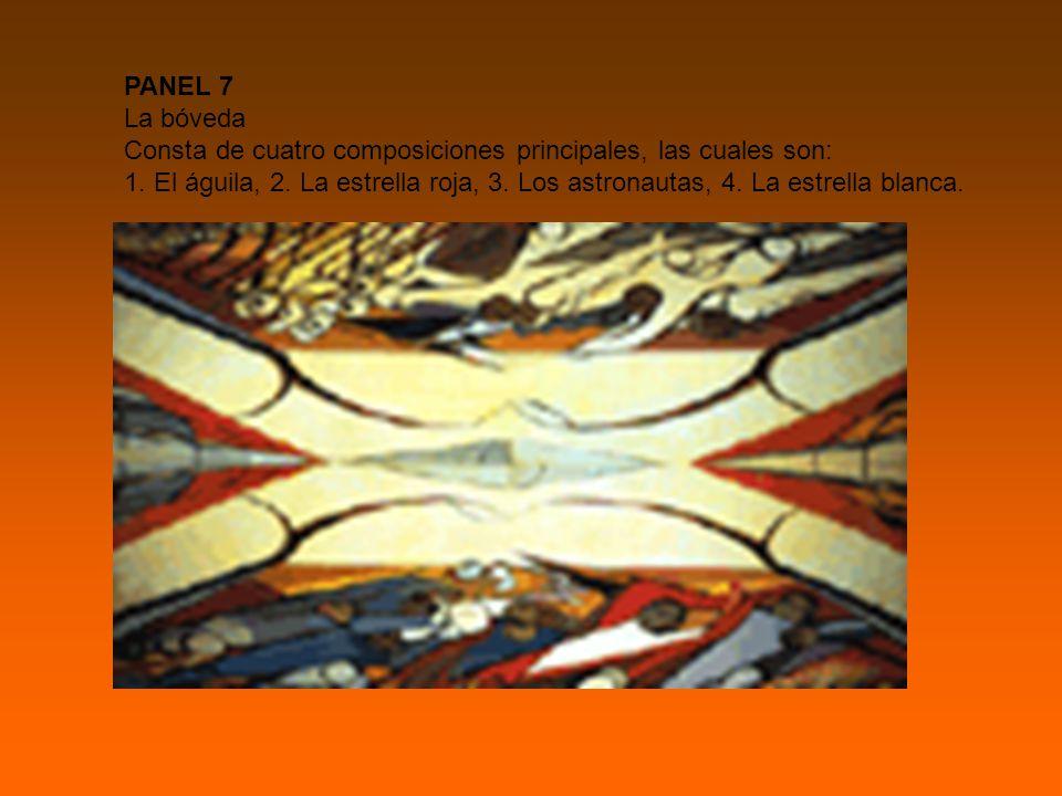 PANEL 7 La bóveda Consta de cuatro composiciones principales, las cuales son: 1.