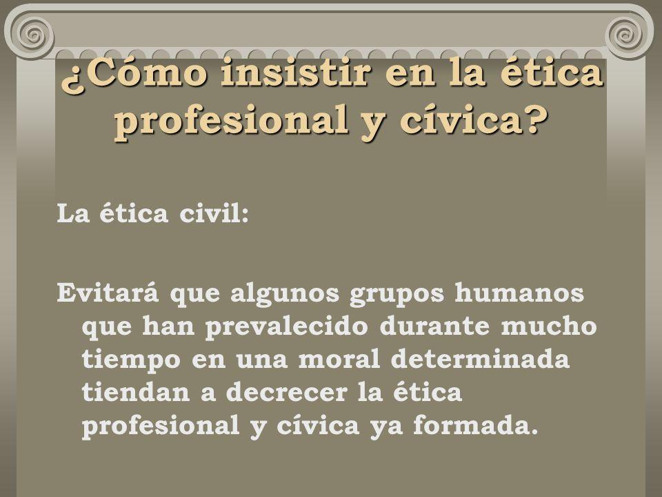 ¿Cómo insistir en la ética profesional y cívica