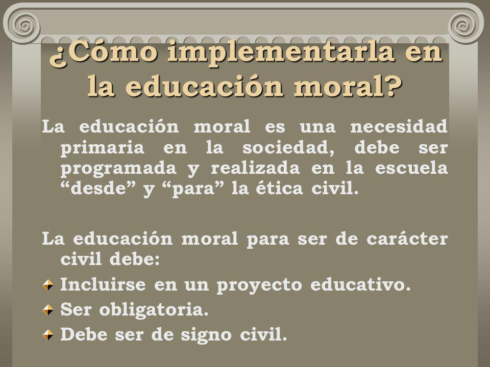 ¿Cómo implementarla en la educación moral