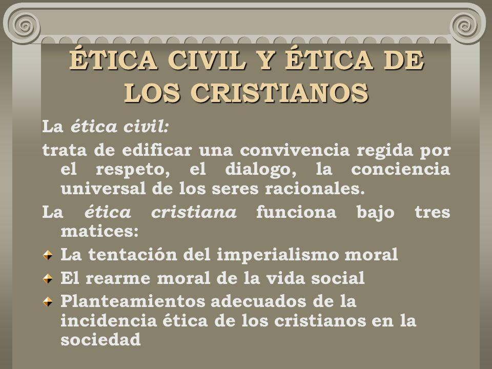 ÉTICA CIVIL Y ÉTICA DE LOS CRISTIANOS