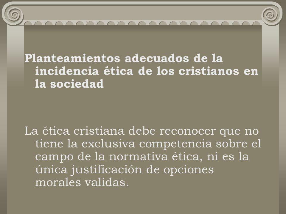 Planteamientos adecuados de la incidencia ética de los cristianos en la sociedad