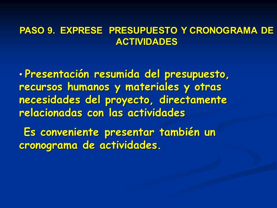 PASO 9. EXPRESE PRESUPUESTO Y CRONOGRAMA DE ACTIVIDADES