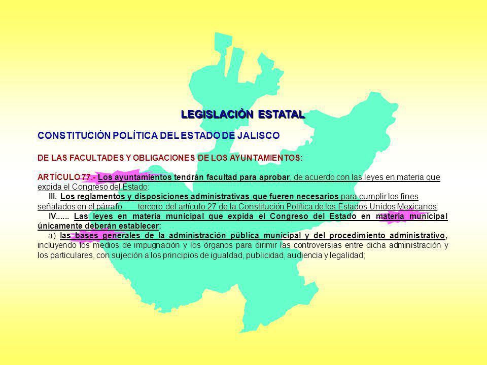LEGISLACIÓN ESTATAL CONSTITUCIÓN POLÍTICA DEL ESTADO DE JALISCO