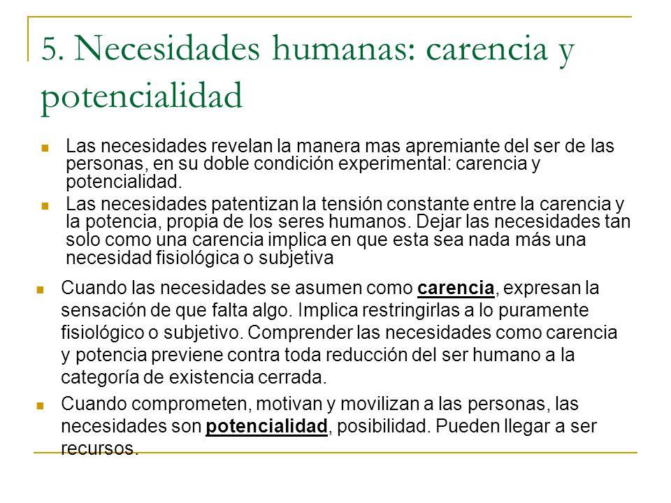 5. Necesidades humanas: carencia y potencialidad
