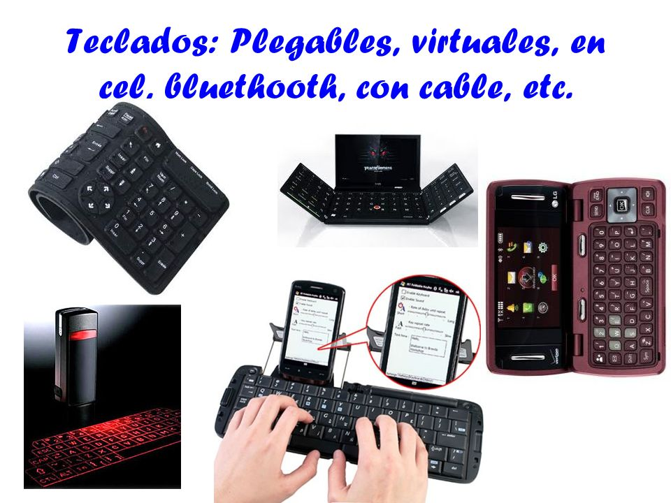 Teclados: Plegables, virtuales, en cel, bluethooth, con cable, etc.