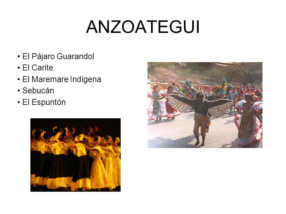 ANZOATEGUI • El Pájaro Guarandol • El Carite • El Maremare Indígena