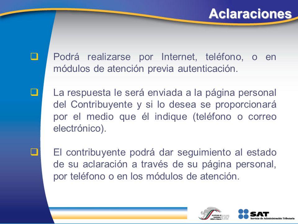 Aclaraciones Podrá realizarse por Internet, teléfono, o en módulos de atención previa autenticación.