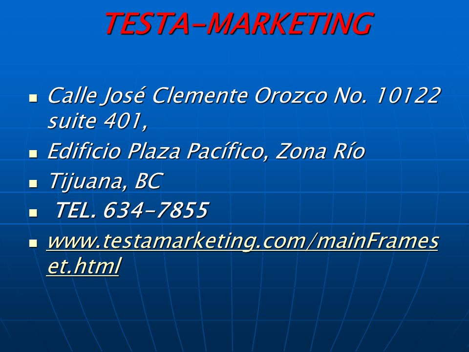 TESTA-MARKETING Calle José Clemente Orozco No. 10122 suite 401,