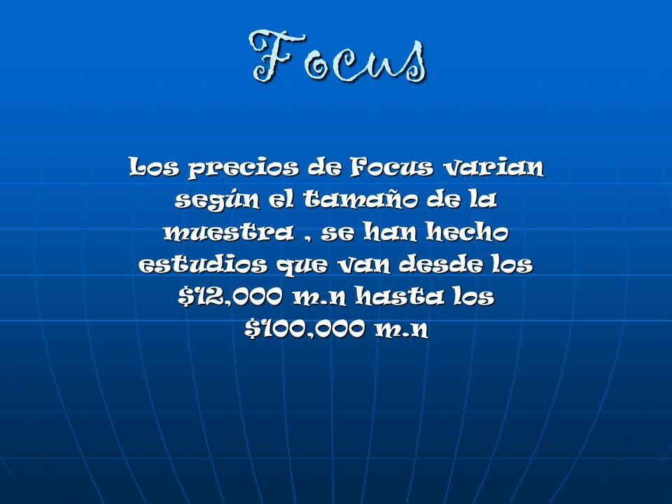 Focus Los precios de Focus varian según el tamaño de la