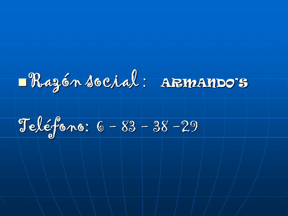 Razón social : ARMANDO'S