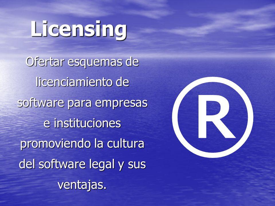 Licensing Ofertar esquemas de licenciamiento de software para empresas e instituciones promoviendo la cultura del software legal y sus ventajas.