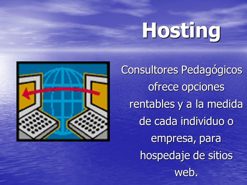 Hosting Consultores Pedagógicos ofrece opciones rentables y a la medida de cada individuo o empresa, para hospedaje de sitios web.