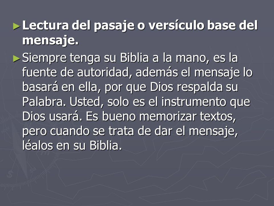 Lectura del pasaje o versículo base del mensaje.