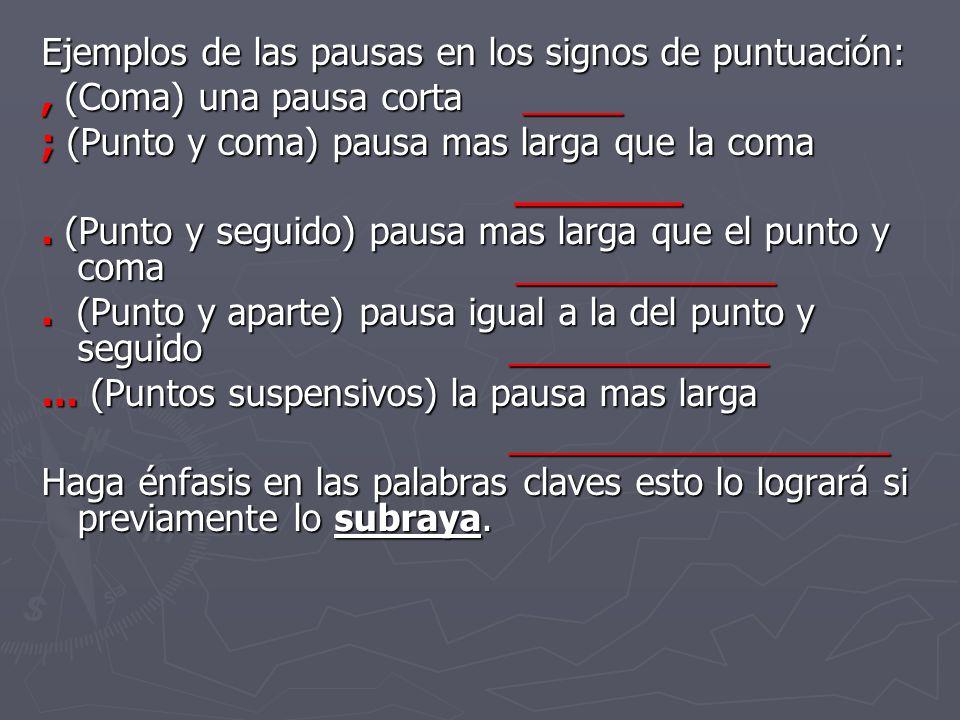 Ejemplos de las pausas en los signos de puntuación: